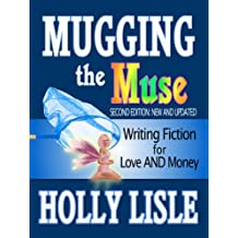 Mugging the Muse: Writing Fiction for Love AND Money