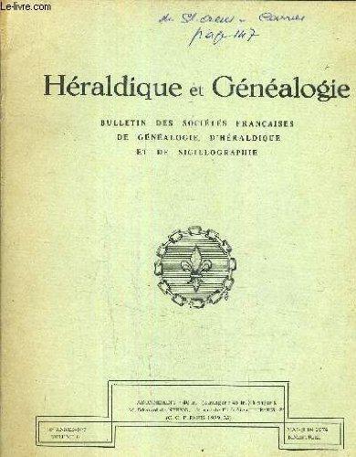 HERALDIQUE ET GENEALOGIE BULLETIN DES SOCIETES FRANCAISES DE GENEALOGIE D'HERALDIQUE ET DE SIGILLOGRAPHIE - 6E ANNEE N°3 VOLUME 6 - MAI JUIN 1974. par COLLECTIF