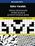 Idaho Vandals Trivia Crossword Word Search Activity Puzzle Book: Greatest Football Players Edition