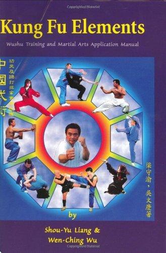 Kung Fu Elements: Wushu Training and Martial Arts Application Manual by Shou-Yu Liang (2001-12-10) (Dragon Kung Fu Training)