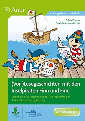 (Vor-)Lesegeschichten mit den Inselpiraten: Komm mit in das gesunde Boot - Ein Programm der Baden-Württemberg Stiftung