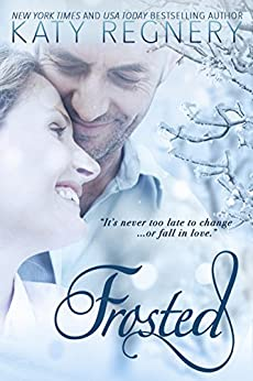 Frosted: a mature romance by [Regnery, Katy]