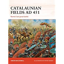 Catalaunian Fields AD 451: Rome's last great battle (Campaign)