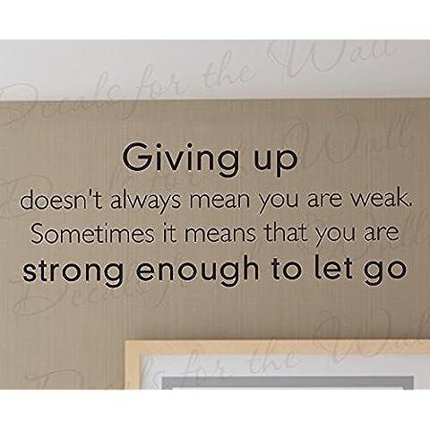 Giving Up non significa sei debole STRONG