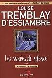 Les années du silence 02 La sérinité - La destinée de Louise Tremblay-D'Essiambre (10 juin 2014) Broché - 10/06/2014