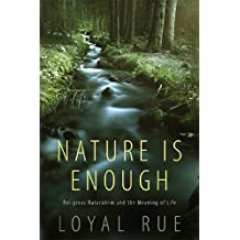 Nature Is Enough: Religious Naturalism and the Meaning of Life