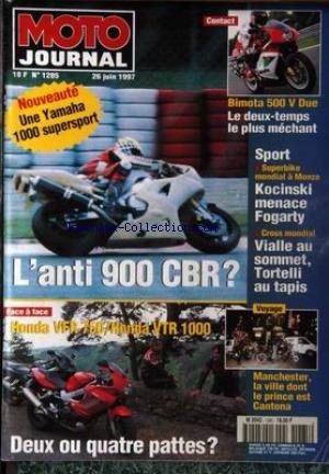 MOTO JOURNAL [No 1285] du 26/06/1997 - BIMOTA 500 V DUE - SPORT - SUPERBIKE MONDIAL A MONZA - KOCINSKI MENACE FOGARTY - CROSS MONDIAL - VIALLE - TORTELLI - L'ANTI 900 CBR - YAMAHA 1000 SUPERSPORT - HONDA VFR 750 - HONDA VTR 1000 - MANCHESTER - LE PRINCE EST CANTONA.