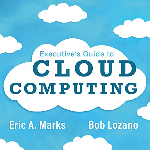 Executive\'s Guide to Cloud Computing