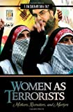 Image de Women as Terrorists: Mothers, Recruiters, and Martyrs (Praeger Security International)