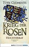 Krieg der Rosen: Hochverrat: Historischer Roman (Kingmaker 3)