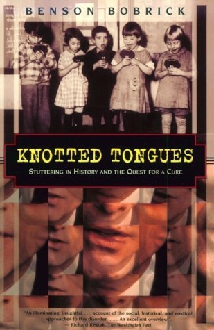 Knotted Tongues: Stuttering in History and the Quest for a Cure (Kodansha Globe) by Benson Bobrick (1996-04-02)