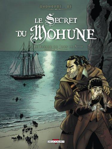 Le secret du Mohune T02 Le trésor de John...