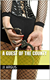 A Guest of the County