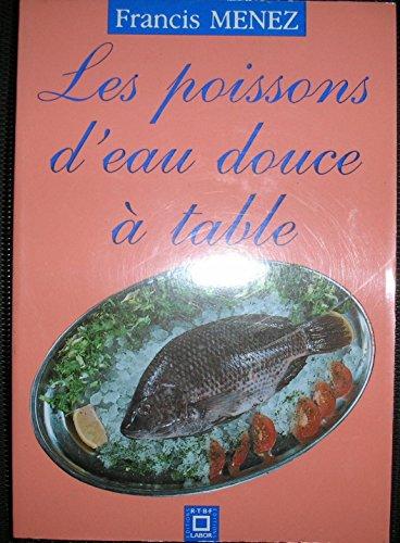 Les poissons d'eau douce à table par Francis Menez
