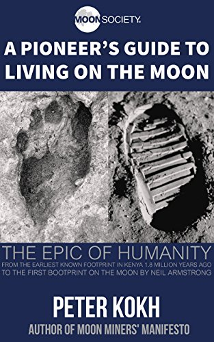 A Pioneer's Guide to Living on the Moon (Pioneer's Guide Series Book 1) (English Edition)