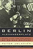 Berlin Alexanderplatz: Radio, Film, and the Death of Weimar Culture (Weimar and Now: German Cultural Criticism, Band 37)