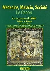 Médecine, Maladie, Société : Le cancer