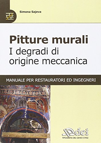 pitture-murali-i-degradi-di-origine-meccanica-manuale-per-restauratori-ed-ingegneri