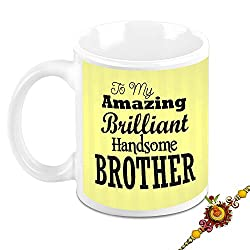 HomeSoGood Rakhi Gift For Brother - Amazingly Brilliant Handsome Brother White Ceramic Coffee Mug With Rakhi - 325 ml