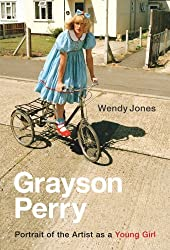 Grayson Perry: Portrait of the Artist As a Young Girl by Grayson Perry (2006-01-23)