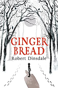 Gingerbread by [Dinsdale, Robert]