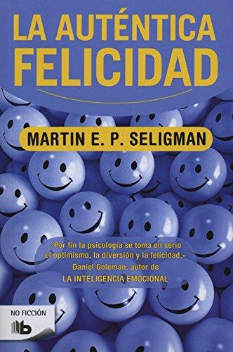Descargar Libro La Autentica Felicidad (BEST SELLER ZETA BOLSILLO) de Martin Seligman