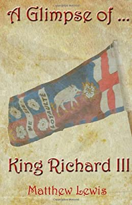 A Glimpse Of King Richard III