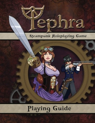 Tephra: Playing Guide: The Steampunk RPG