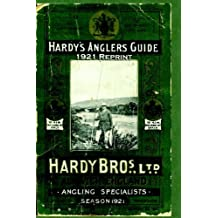 Hardy's Anglers Guide Season 1921 Reprint: Complete Reprint With Forward By Ross Bolton by Ross Bolton (2008-03-10)