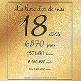 Le livre d'or de mes 18 ans, 6570 jours, ...: Thème gold, livre à personnaliser pour anniversaire - 21x21cm 75 pages