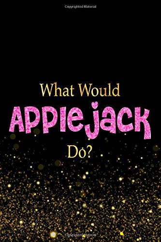 What Would Applejack Do?: Designer Notebook For Fans Of My Little Pony