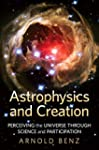 Astrophysics and Creation: Perceiving...