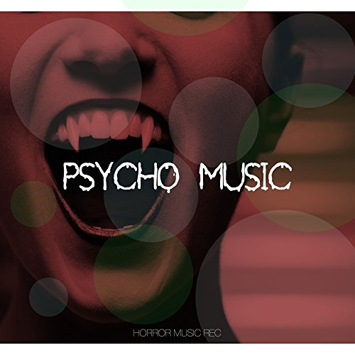 Psycho Music - Halloween Music, Scary Sound Effects (Scary Für Halloween-mp3 Sounds)