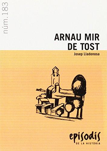 Arnau Mir de Tost (Episodis de la història)