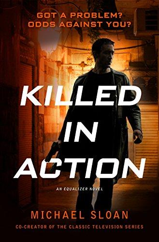 Killed in Action: An Equalizer Novel (The Equalizer)