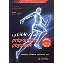 La Bible de la preparation physique - Le guide scientifique et pratique