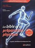 Déjà vendu à plus de 30000 exemplaires, ce livre est une véritable référence pour les préparateurs physiques et tous les sportifs en quête de performance. Il est conseillé dans de nombreuses universités et centres de formation. Cette nouvelle édition...