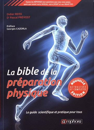 La Bible de la preparation physique - Le guide scientifique et pratique par Reiss Didier