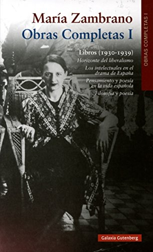 Obras Completas de María Zambrano: Maria Zambrano Obras Completas I: 1 por María Zambrano