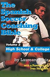 The Spanish Soccer Coaching Bible - High School and College (English Edition)