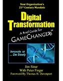 Digital Transformation: A Brief Guide For Game Changers (English Edition)