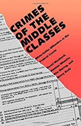 Crimes of The Middle Classes: White Collar Offenders in the Federal Courts (Yale Studies on White-Collar Crime Series) by David Weisburd (2009-09-04)