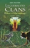La guerre des Clans, cycle I - Retour à l'état sauvage (01) - Pocket Jeunesse - 17/03/2005