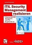 ITIL Security Management realisieren: IT-Service Security Management nach ITIL - So gehen Sie vor (Edition <kes>)