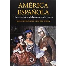 América Española. Historia e identidad en un mundo nuevo