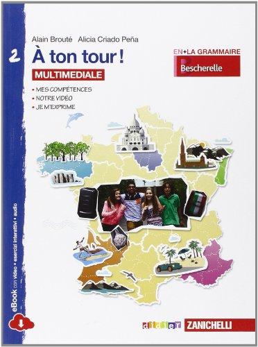A ton tour. Livre de l'lve-Cahier d'exercises. Per la Scuola media. Con e-book