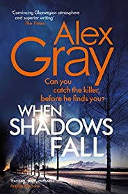When Shadows Fall: Have you discovered this million-copy bestselling crime series? (DSI William Lorimer) (Engl