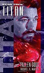 Fallen Gods (Star Trek: The Next Generation) by Michael A. Martin (2012-08-16)