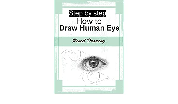 Step by step How to draw human eye With pencil Drawing eBook