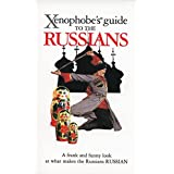 The Xenophobe's Guide to the Russians (Xenophobe's Guides)